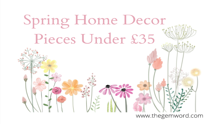 Spring Home Decor Pieces Under£35